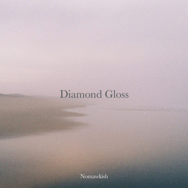 Diamond Gloss – Nomawkish