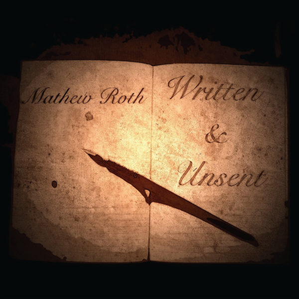 Mathew Roth – Written & Unsent