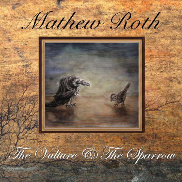 Mathew Roth – The Vulture & The Sparrow